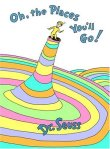 Oh the places you'll go- Dr Seuss